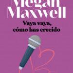 Vaya vaya, cómo has crecido – Megan Maxwell | Descargar PDF