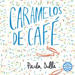 Caramelos de café – Paula Dalli | Descargar PDF