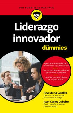 Liderazgo innovador para Dummies – Ana María Castillo Clavero,Juan Carlos Cubeiro Villar   Descargar PDF