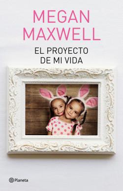 El proyecto de mi vida – Megan Maxwell | Descargar PDF