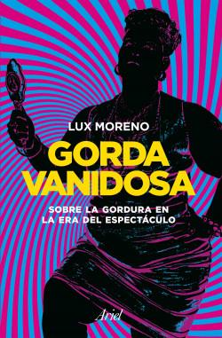 Gorda vanidosa – Lux Moreno | Descargar PDF