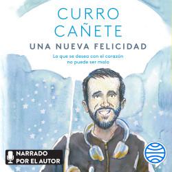 Una nueva felicidad – Curro Cañete | Descargar PDF