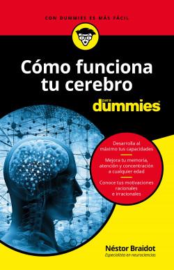 Cómo funciona tu cerebro para Dummies - Néstor Braidot | Planeta de Libros