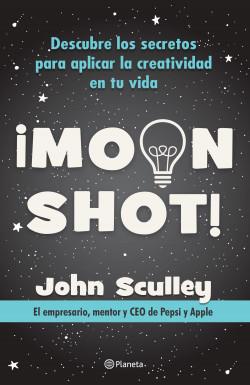 Moonshot - John Sculley   Planeta de Libros