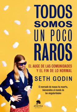 Todos somos un poco raros - Seth Godin | Planeta de Libros