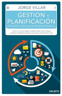 Gestión y planificación de redes sociales profesionales - Jorge Villar Rodríguez | Planeta de Libros