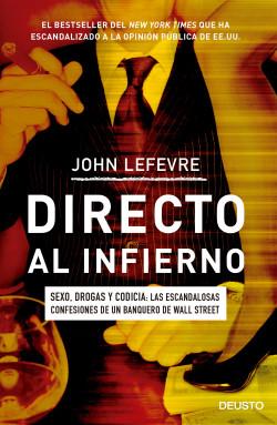Directo al infierno - John LeFevre | Planeta de Libros