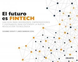 El futuro es Fintech - Susanne Chishti,Janos Barberis | Planeta de Libros
