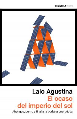 El ocaso del imperio del sol - Lalo Agustina | Planeta de Libros