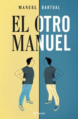 El otro Manuel - Manuel Bartual | Planeta de Libros