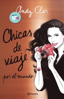 Chicas de viaje por el mundo - Andy Clar   Planeta de Libros