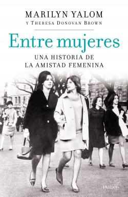 Entre mujeres - Marilyn Yalom,Theresa Donovan Brown | Planeta de Libros