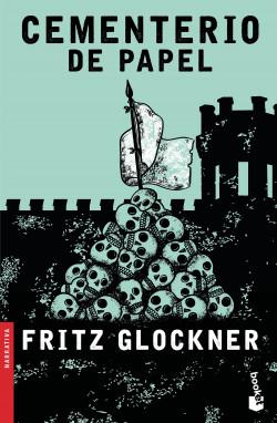 Cementerio de papel - Fritz Glockner | Planeta de Libros