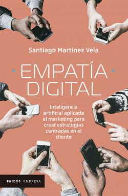 Empatía digital - Santiago Martínez   Planeta de Libros