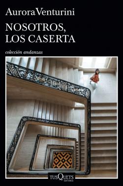 Nosotros, los Caserta - Aurora Venturini   Planeta de Libros