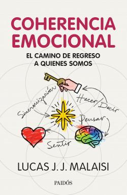 Coherencia emocional - Lucas J. J. Malaisi | Planeta de Libros