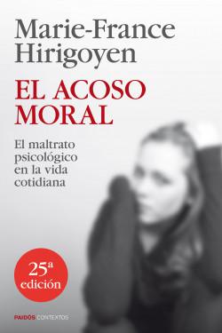 El acoso moral - Marie-France Hirigoyen | Planeta de Libros