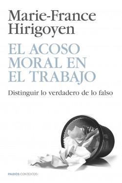 El acoso moral en el trabajo - Marie-France Hirigoyen   Planeta de Libros