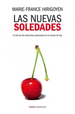 Las nuevas soledades - Marie-France Hirigoyen   Planeta de Libros