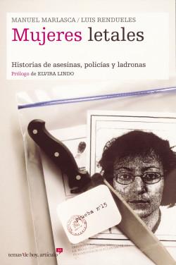 Mujeres letales - Manu Marlasca,Luis Rendueles | Planeta de Libros