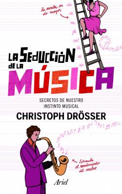 La seducción de la música - Christoph Drösser   Planeta de Libros