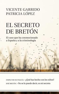 El secreto de Bretón - Vicente Garrido Genovés,Patricia López Lucio   Planeta de Libros