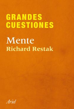 Grandes cuestiones. Mente - Richard Restak   Planeta de Libros