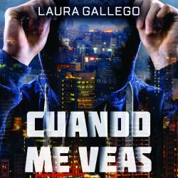 Cuando me veas - Laura Gallego | Planeta de Libros