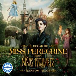 El hogar de Miss Peregrine para niños peculiares - Ransom Riggs   Planeta de Libros