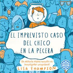 El imprevisto caso del chico en la pecera - Lisa Thompson   Planeta de Libros