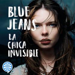 La chica invisible - Blue Jeans | Planeta de Libros
