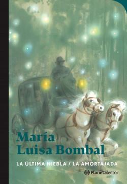 La última niebla / La amortajada - María Luisa Bombal | Planeta de Libros