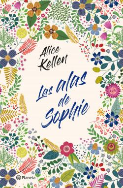 Las alas de Sophie - Alice Kellen | Planeta de Libros