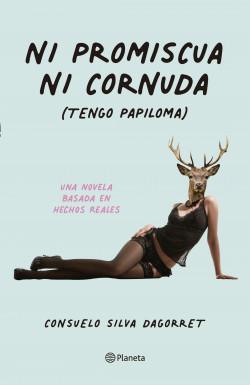 Ni promiscua ni cornuda - Consuelo Silva | Planeta de Libros