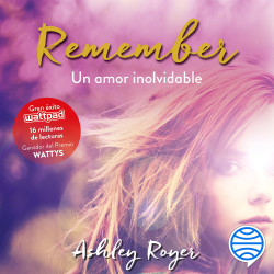Remember. Un amor inolvidable - Ashley Royer | Planeta de Libros