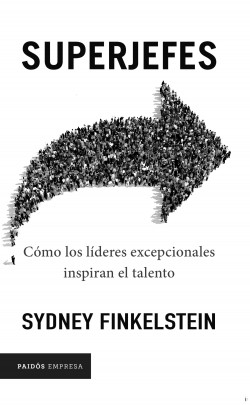 Superjefes - Sydney Finkelstein | Planeta de Libros