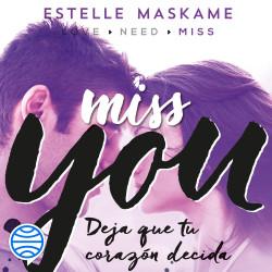 You 3. Miss you - Estelle Maskame   Planeta de Libros
