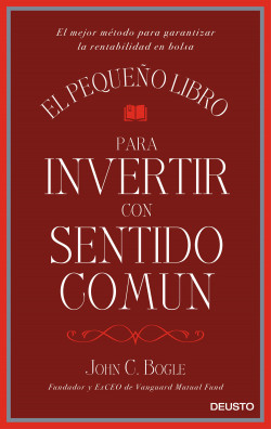 El pequeño libro para invertir con sentido común – John C. Bogle | Descargar PDF