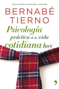 Psicología práctica de la vida cotidiana hoy – Bernabé Tierno   Descargar PDF