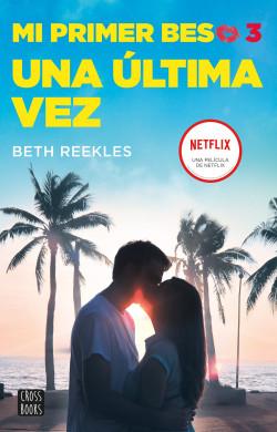 Mi primer beso 3. Una última vez – Beth Reekles | Descargar PDF