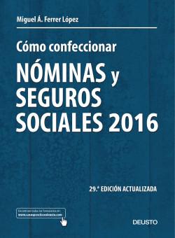 Cómo confeccionar nóminas y seguros sociales 2016 – Miguel Ángel Ferrer López   Descargar PDF