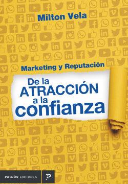 Marketing y reputación de la atracción a la confianza – Milton Vela   Descargar PDF