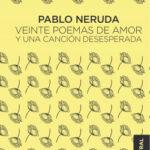 Veinte poemas de amor y una canción desesperada – Pablo Neruda | Descargar PDF