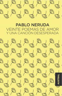 Veinte poemas de amor y una canción desesperada – Pablo Neruda   Descargar PDF