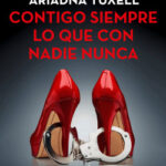 Contigo siempre lo que con nadie nunca – Ariadna Tuxell | Descargar PDF