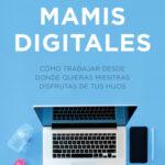 Mamis Digitales – Billie Sastre,Franc Carreras | Descargar PDF