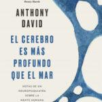 El cerebro es más profundo que el mar – Anthony David | Descargar PDF