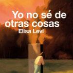 Yo no sé de otras cosas – Elisa Levi | Descargar PDF