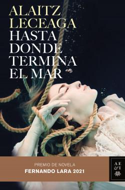 Hasta donde termina el mar – Alaitz Leceaga   Descargar PDF