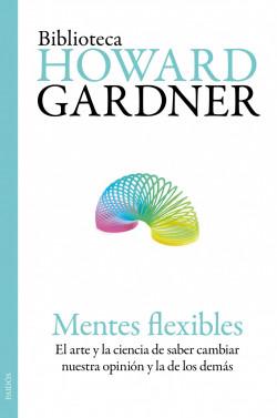 Mentes flexibles - Howard Gardner | Planeta de Libros
